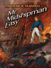 Mr. Midshipman Easy ebook by Frederick Marryat,John Harland