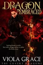 Dragon Embraced ebook by Viola Grace