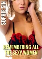 Remembering All The Sexy Women (Orgy: Erotica, Drugs, Oral, Multiple Partner) ebook by Sophie Sin