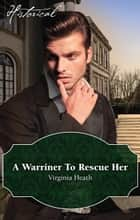 A Warriner To Rescue Her ebook by Virginia Heath