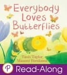 Everybody Loves Butterflies ebook by Tanis Taylor, Masumi Furukawa