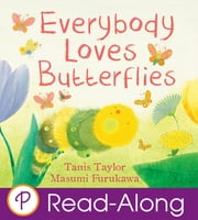Everybody Loves Butterflies ebook by Tanis Taylor,Masumi Furukawa
