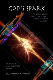 God's Spark ebook by Dr. Norman P Johnson