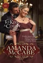 To Kiss a Count ebook by Amanda McCabe