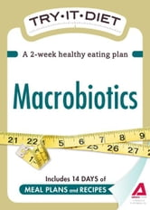 Try-It Diet: Macrobiotics: A two-week healthy eating plan ebook by Editors of Adams Media