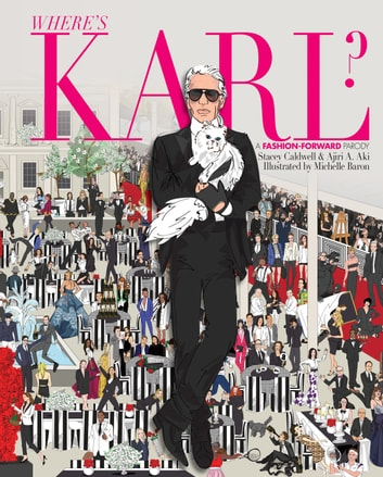 Where's Karl? - A Fashion-Forward Parody ebook by Stacey Caldwell,Ajiri Aki