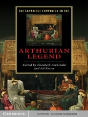 The Cambridge Companion to the Arthurian Legend ebook by Elizabeth Archibald,Ad Putter
