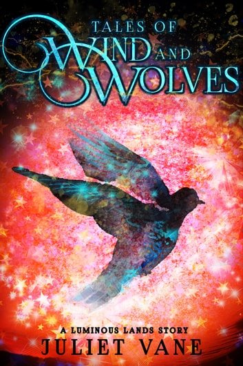 Tales of Wind and Wolves ebook by Juliet Vane