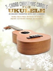 3-Chord Christmas Carols (Songbook) - for Ukulele ebook by Hal Leonard Corp.