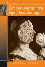 European Kinship in the Age of Biotechnology ebook by Jeanette Edwards,Carles Salazar