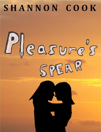 Pleasure's Spear ebook by Shannon Cook