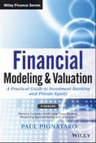 Financial Modeling and Valuation ebook by Paul Pignataro