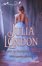 Quand la flamme s'éveille ebook by Julia London