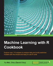 Machine Learning with R Cookbook ebook by Yu-Wei,Chiu (David Chiu)