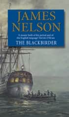 The Blackbirder ebook by James Nelson
