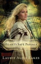 Heart's Safe Passage (The Midwives Book #2) ebook by Laurie Alice Eakes
