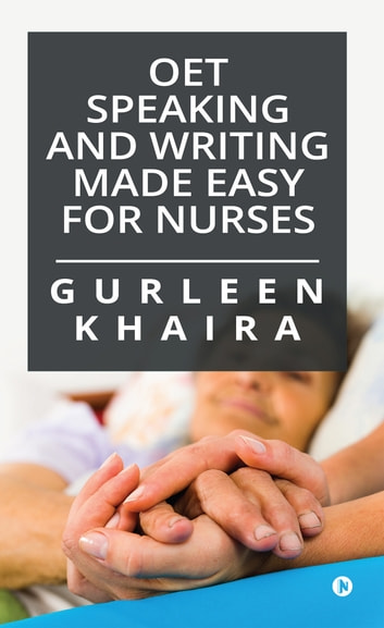 OET Speaking and Writing Made Easy for Nurses ebook by Gurleen Khaira