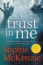 Trust in Me ebook by Sophie McKenzie