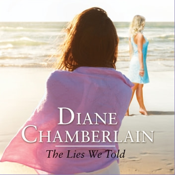 The Lies We Told audiobook by Diane Chamberlain