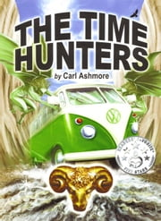 The Time Hunters - The Time Hunters Saga, #1 ebook by Carl Ashmore