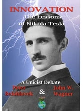 Innovation: the lessons of Nikola Tesla ebook by Belohlavek, Peter