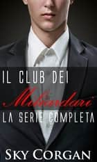 Il Club dei Miliardari: la serie completa ebook by Sky Corgan
