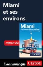 Miami et ses environs eBook by Alain Legault