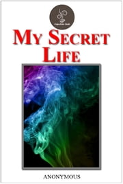 My Secret Life ebook by Anonymous