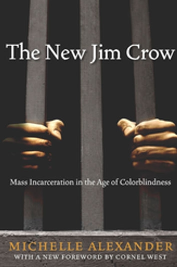 The New Jim Crow ebook by Michelle Alexander