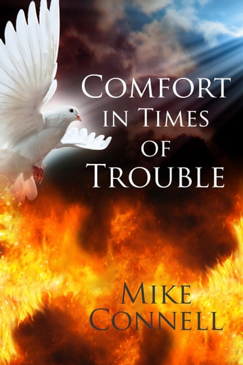 Comfort in Times of Trouble ebook by Mike Connell