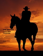 The Drifter, A Man From Tennessee ebook by D.L. Hunter