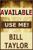 Available: Use Me! ebook by Bill Taylor