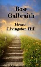 Rose Galbraith ebook by
