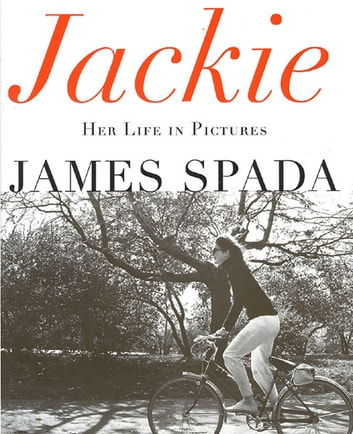 Jackie - Her Life in Pictures ebook by James Spada