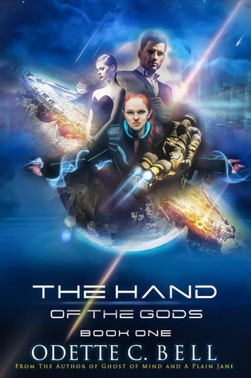 The Hand of the Gods Book One - The Hand of the Gods, #1 ebook by Odette C. Bell