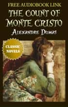 THE COUNT OF MONTE CRISTO Classic Novels: New Illustrated [Free Audio Links] ebook by