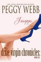 The Dixie Virgin Chronicles: Joanna (Book 6) ebook by Peggy Webb