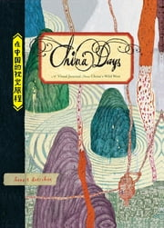 China Days - A Visual Journal from China's Wild West ebook by Henrik Drescher