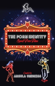 The Porn Identity - Spoof Porn Films ebook by Arsula Undress