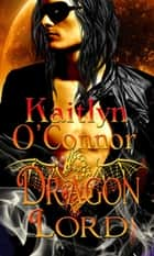Dragon Lord ebook by Kaitlyn O'Connor