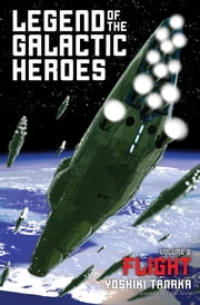 Legend of the Galactic Heroes, Vol. 6 - Flight ebook by Yoshiki Tanaka
