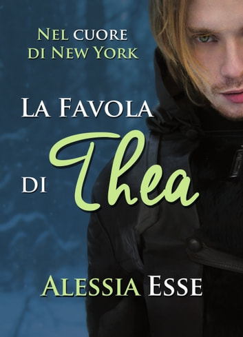 La favola di Thea ebook by Alessia Esse