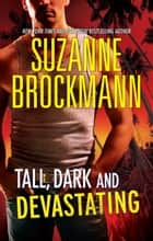 Tall, Dark And Devastating ebook by Suzanne Brockmann