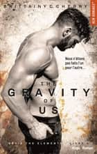 The gravity of us (Série The elements) - tome 4 ebook by Brittainy c Cherry, Marie-christine Tricottet