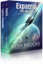 Expatria: The Box Set ebook by Keith Brooke