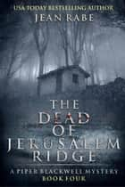 The Dead of Jerusalem Ridge - A Piper Blackwell Mystery ebook by Jean Rabe