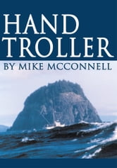 Hand Troller ebook by Mike McConnell