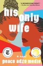 His Only Wife ebook by