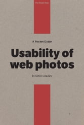 A Pocket Guide to Usability of Web Photos ebook by James Chudley