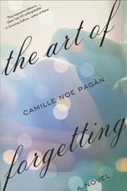 The Art of Forgetting - A Novel ebook by Camille Noe Pagan